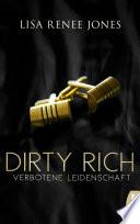 Dirty Rich Verbotene Leidenschaft
