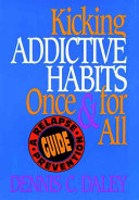 Kicking Addictive Habits Once & for All