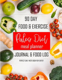 90 Day Food Exercise Paleo Diet Meal Planner Journal Food Log