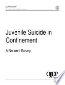 Juvenile Suicide In Confinement : a major public health problem, juvenile suicide in...