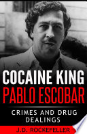 Cocaine King Pablo Escobar