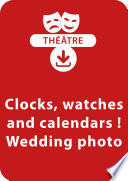Clocks, watches and calendars ! ; Wedding photo Free download PDF and Read online
