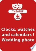 Clocks, watches and calendars ! ; Wedding photo