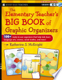 The Elementary Teacher S Big Book Of Graphic Organizers K 5