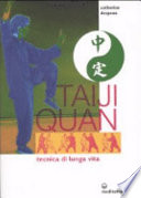 Taiji Quan. Tecnica di lunga vita