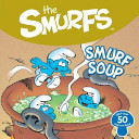Smurf Soup : in these cute storybooks with...