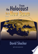 From the Holocaust to a New Dawn