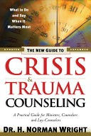 The New Guide To Crisis And Trauma Counseling