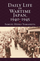 Daily Life in Wartime Japan  1940 1945