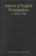 Aspects of English Protestantism  C  1530 1700