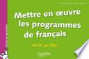 Mise en oeuvre des programmes en français - Du CP au CM2