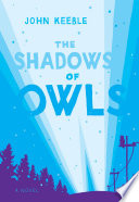 The Shadows Of Owls : of ordinary people, john keeble tells the story...