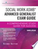 Social Work ASWB Advanced Generalist Exam Guide  Second Edition