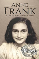 Anne Frank  A Life from Beginning to End Book PDF