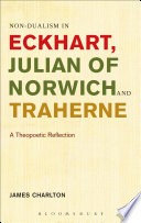 Non dualism in Eckhart  Julian of Norwich and Traherne