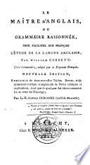Le maitre d'anglais, ou Grammaire raisonnée pour faciliter aux francais l'étude de la langue anglaise