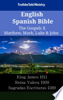 English Spanish Bible The Gospels X Matthew Mark Luke John