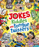 Jokes  Riddles and Tongue Twisters