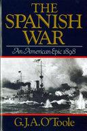 Ebook The Spanish War Epub G. J. A. O'Toole Apps Read Mobile