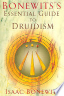 Bonewits s Essential Guide to Druidism