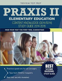 Praxis II Elementary Education   Content Knowledge  0014 5014  Study Guide 2014 2015