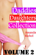 Daddies and Daughters Collection Volume 2  Daddy Sex  Daughter Sex Bundle    Pseudo Family Taboo Erotica