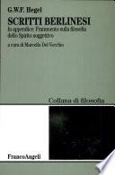 Scritti berlinesi  In appendice  frammento sulla filosofia dello spirito soggettivo