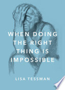 When Doing the Right Thing Is Impossible Book PDF
