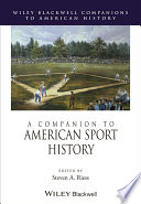 A Companion to American Sport History Of Original Essays That Represent