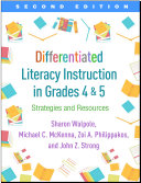 Differentiated Literacy Instruction in Grades 4 and 5, Second Edition And A New Chapter On