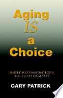 Aging Is A Choice book