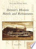 Detroit s Historic Hotels and Restaurants