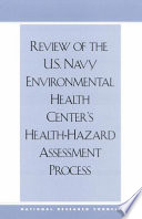 Review Of The U S Navy Environmental Health Center S Health Hazard Assessment Process