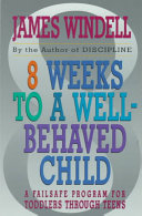 8 Weeks To a Well Behaved Child