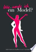 Wie werde ich ein Model?