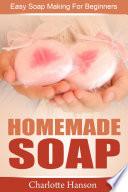 Homemade Soap  Easy Soap Making For Beginners