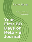 Your First 60 Days On Keto A Journal