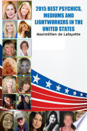 2015 Best Psychics Mediums And Lightworkers In The United States book