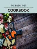 The Breakfast Cookbook