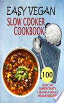 Easy Vegan Slow Cooker Cookbook