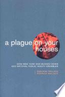 A Plague on Your Houses