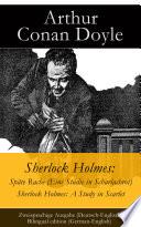 Sherlock Holmes  Sp  te Rache  Eine Studie in Scharlachrot    Sherlock Holmes  A Study in Scarlet   Zweisprachige Ausgabe  Deutsch Englisch    Bilingual edition  German English