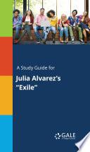 "A Study Guide for Julia Alvarez's ""Exile"""