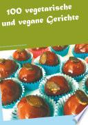 100 Vegetarische Und Vegane Gerichte