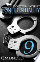 Doctor Patient Confidentiality Volume Nine Confidential 1