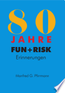 Achtzig Jahre FUN und RISK