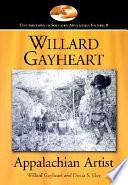 Willard Gayheart  Appalachian Artist