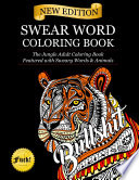 Swear Word Coloring Book The Jungle Adult Coloring Book Featured With Sweary Words Animals