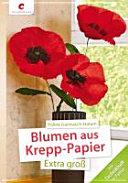Blumen aus Krepp Papier