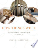 How Things Work  The Physics of Everyday Life  6th Edition